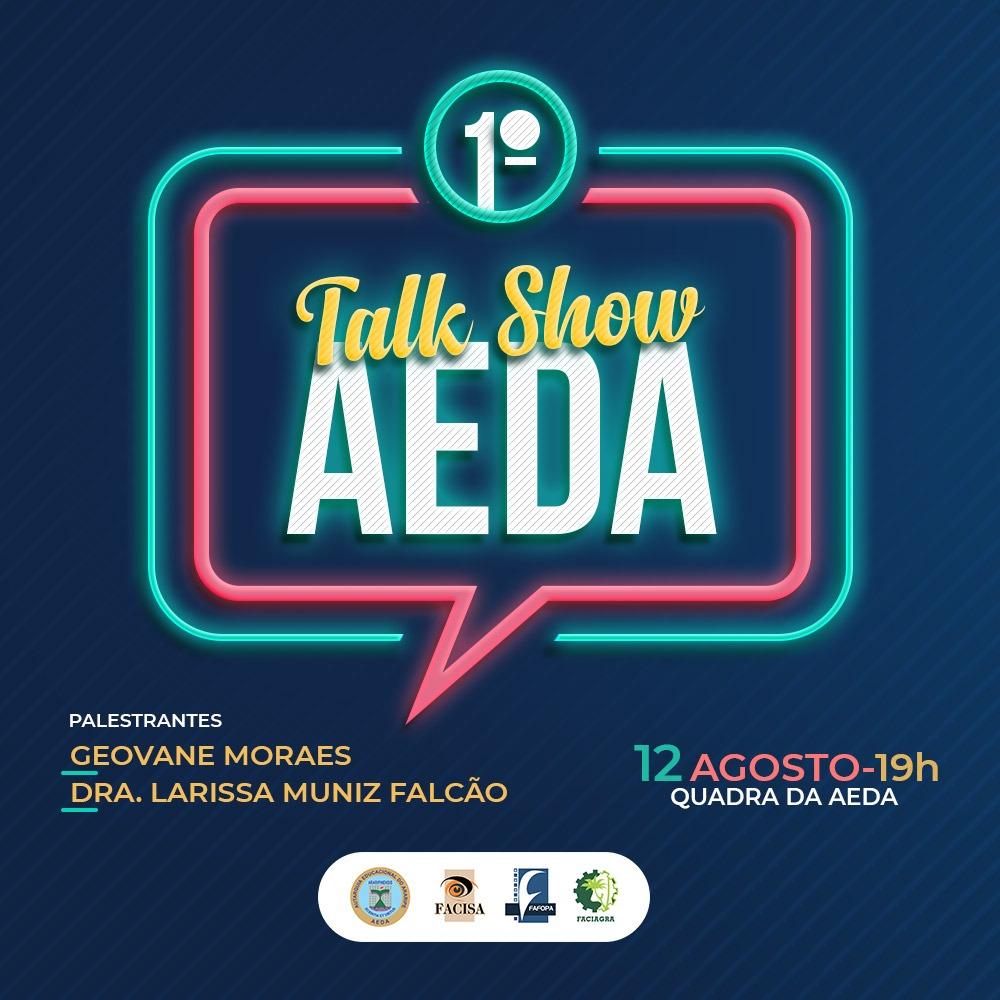 I Talk Show da AEDA será realizado no dia 12 de agosto